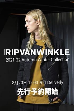 ただいまより、RIPVANWINKLE(リップヴァンウィンクル) 2021-22AWコレクション9月deliveryの予約受付を開始します!