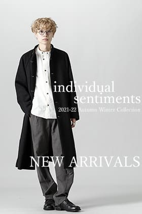 individual sentiments  21-22AW New アイテムスタイル