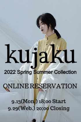 The online reservation of kujaku 2022SS Collection has started!