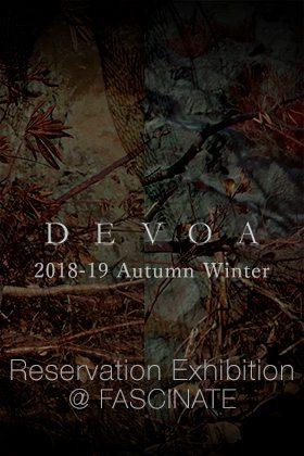 DEVOA 2018-19AW 先行予約会 in FASCINATE