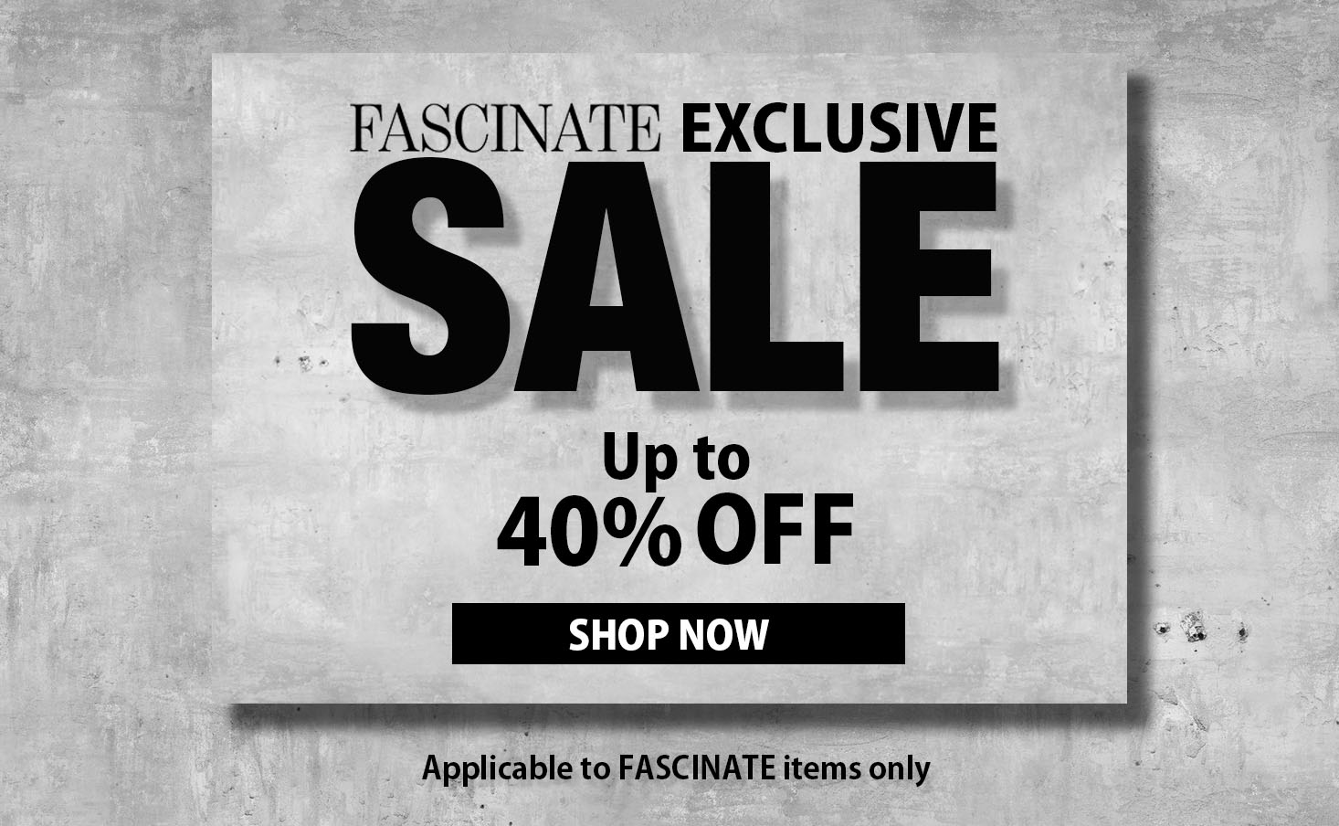 FASCINATE SALE