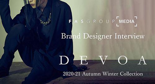 DEVOA 2020-21AW collection Designer interview