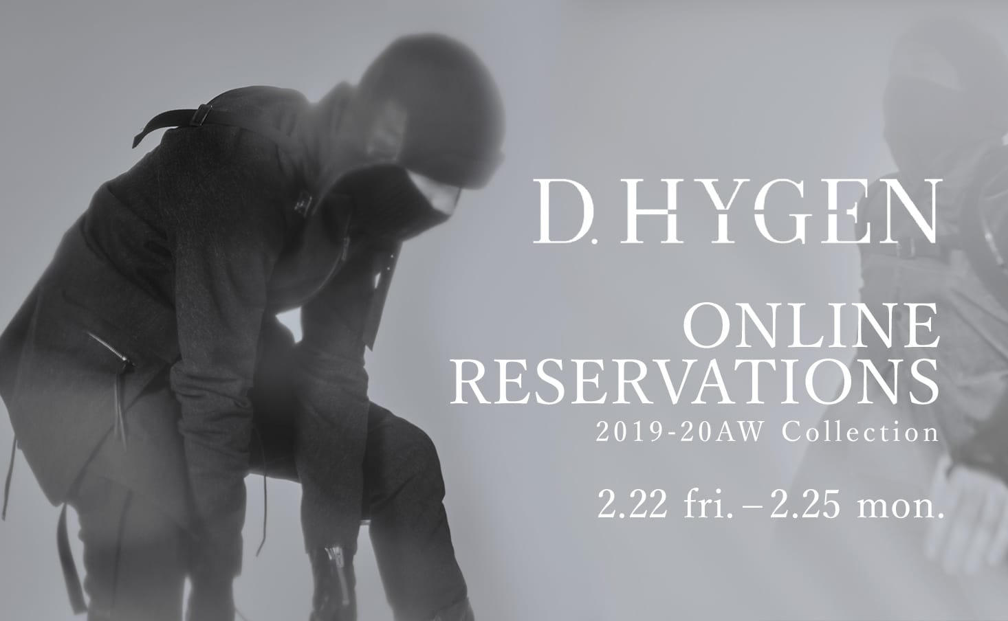 D.hygen 19-20AW Reservation Exhibition