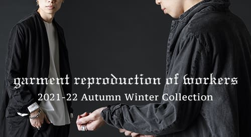 GARMENT REPRODUCTION OF WORKERS 2021-22AW Collection