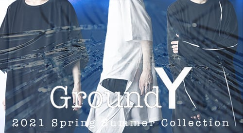 Ground Y(グラウンドワイ)2021SS(春夏)コレクション