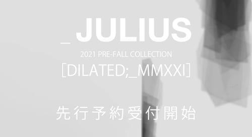 JULIUS - ユリウス 21 PF (秋) Collection Web先行予約受付