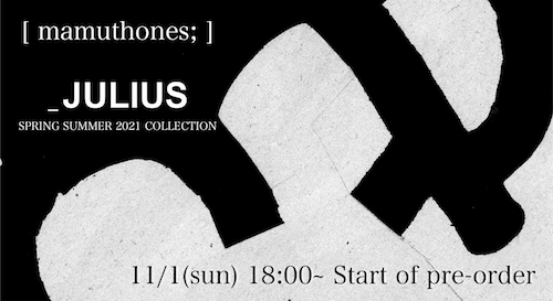 JULIUS 2021SS collection online Reservations
