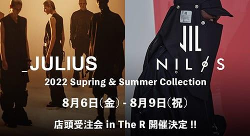 JULIUS & NILøS 22SS(春夏) Collection 店頭受注予約会開催決定!!