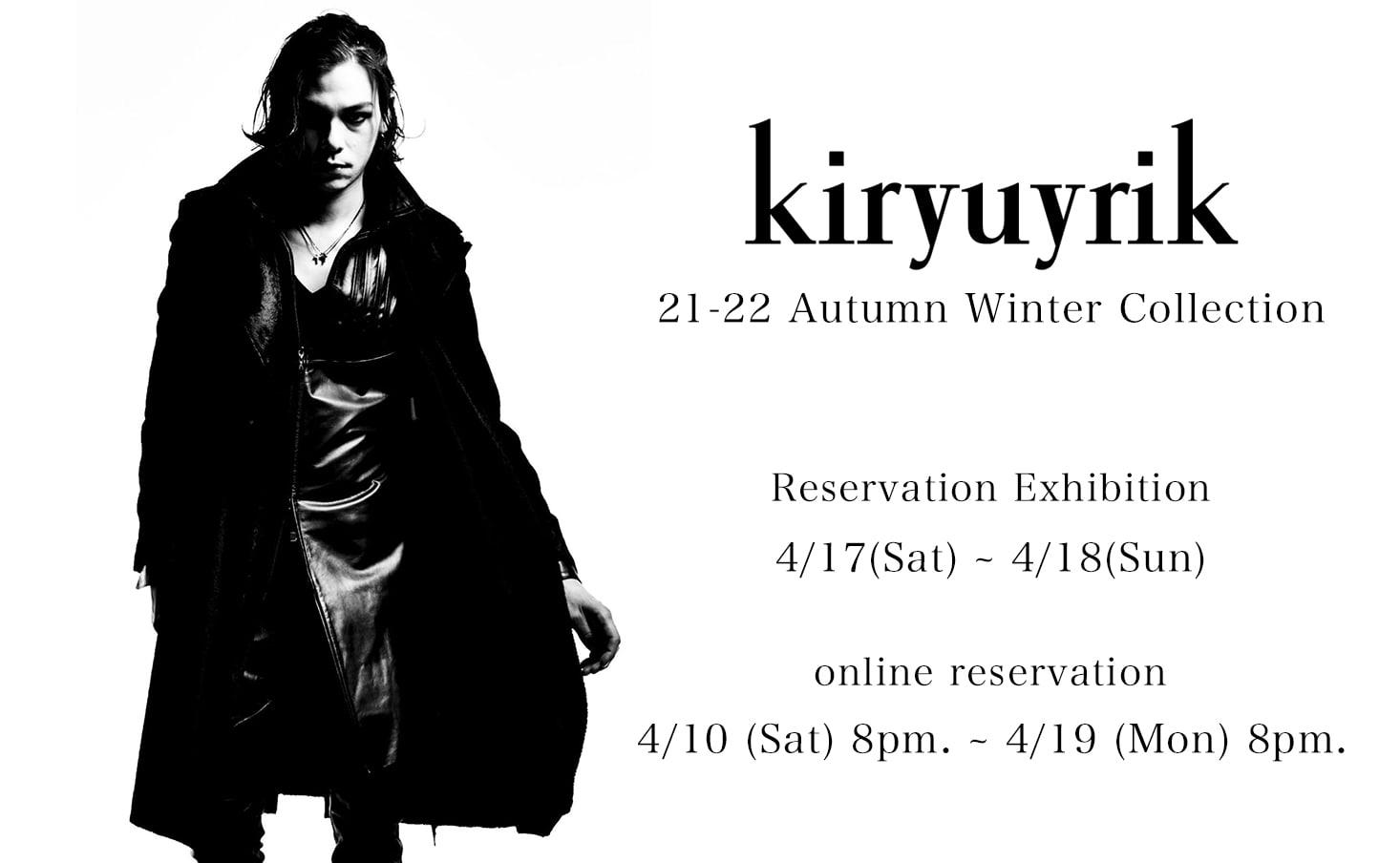 kiryuyrik 21-22AW Collection Reservation
