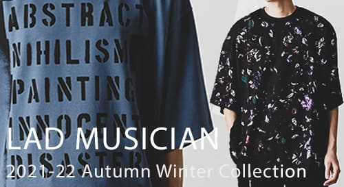 LAD MUSICIAN 21-22AW Collection