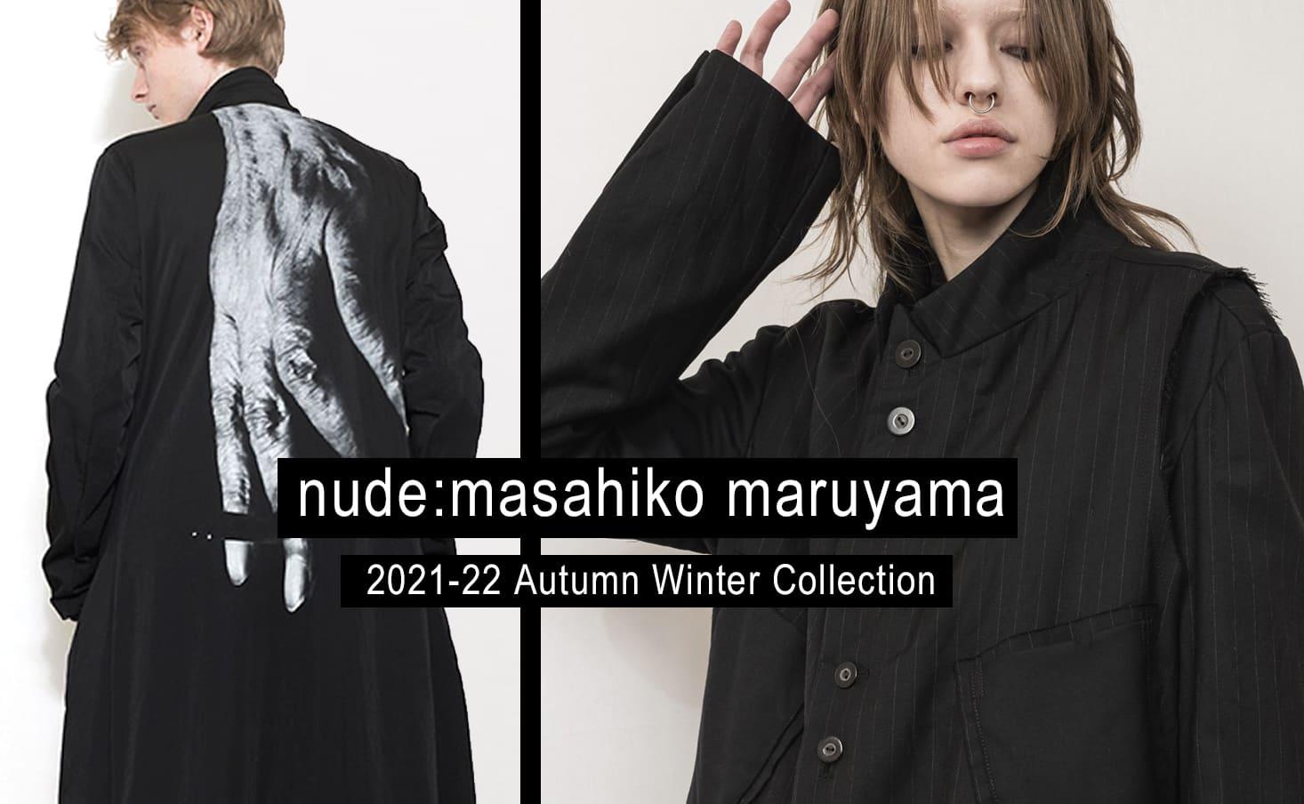 nude:masahiko maruyama(ヌード マサヒコマルヤマ) 2021-22AW(秋冬)コレクション