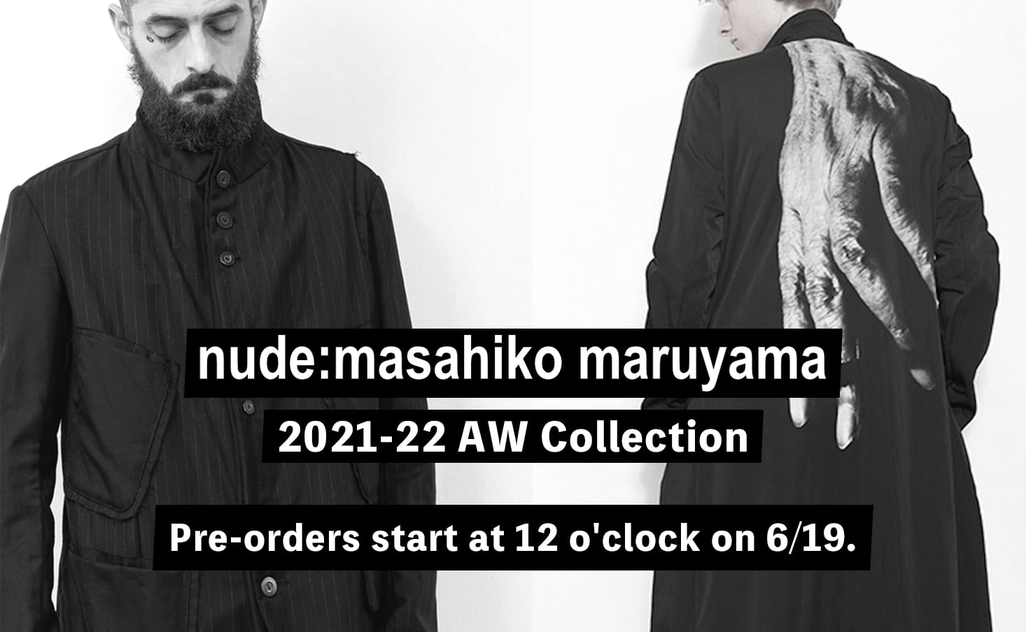 nude: masahiko maruyama 21-22 AW collection Reservations start on June 19 at 12PM!
