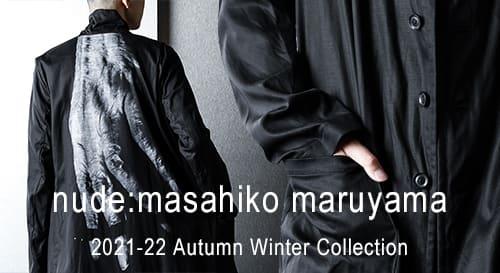 nude:masahiko maruyama(ヌード:マサヒコマルヤマ) 21-22AW(秋冬)コレクション
