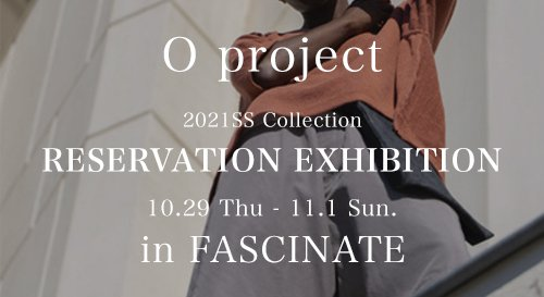 O project 2021SS Reservation Exhibition