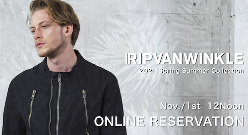 RIPVANWINKLE 2021SS collection online Reservations