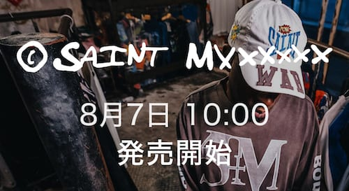 SAINT Mxxxxxx(セントマイケル) 21-22AW Collection 8/7(土) 正午10時より店頭・通販同時販売開始!