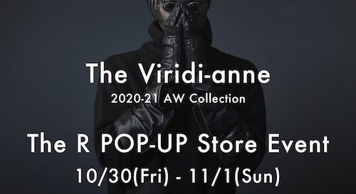 The Viridi-anne 20-21AW POP-UP event ! 3 days from Oct 30th to Nov 1st.