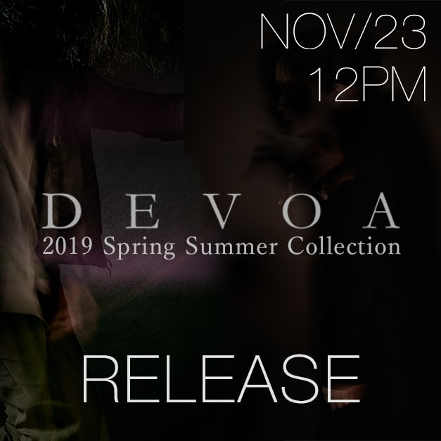 DEVOA 19SS Collection 1st Delivery Releasing 23rd Nov, 12 noon
