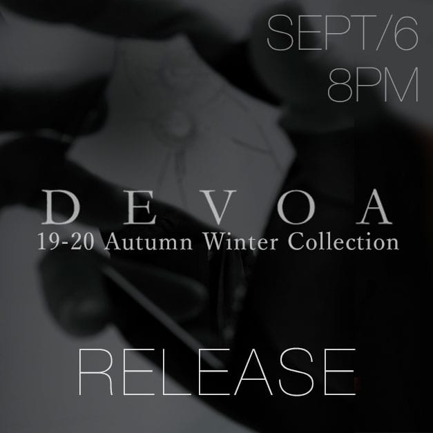 DEVOA 19-20AW Releasing on 6th Sept at 8 PM!