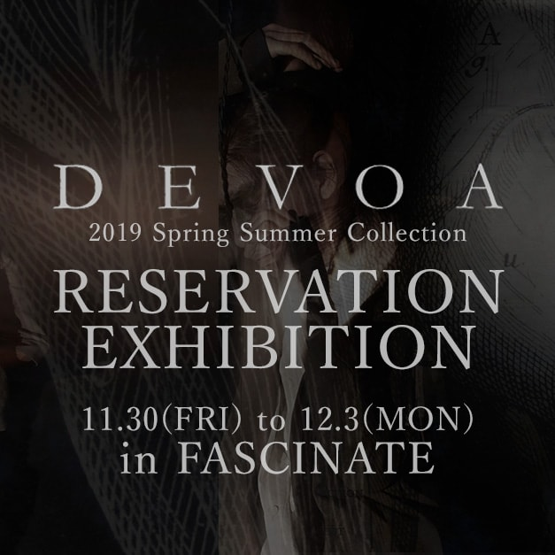 DEVOA Spring Summer 2019 Collection Reservation Exhibition in FASCINATE
