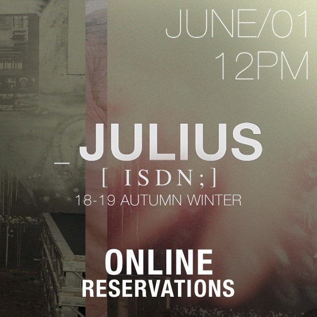 JULIUS 2018-19 AW Collection Online Reservations