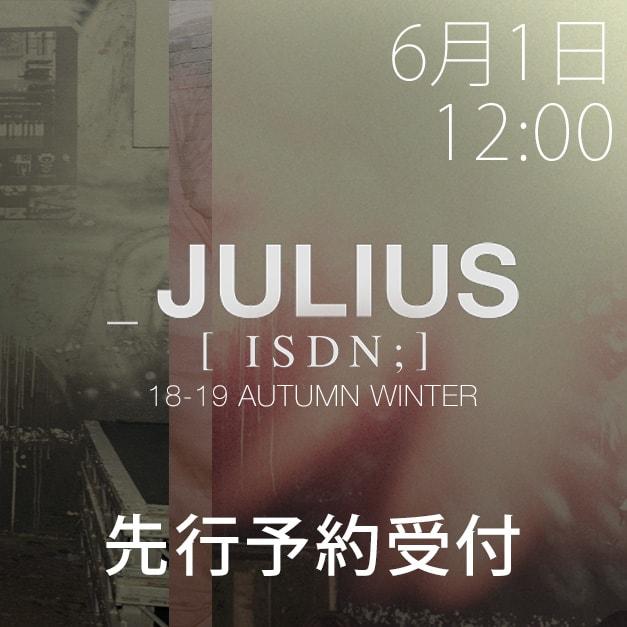 JULIUS(ユリウス) 2018-19 AW コレクション 先行予約解禁日のお知らせ