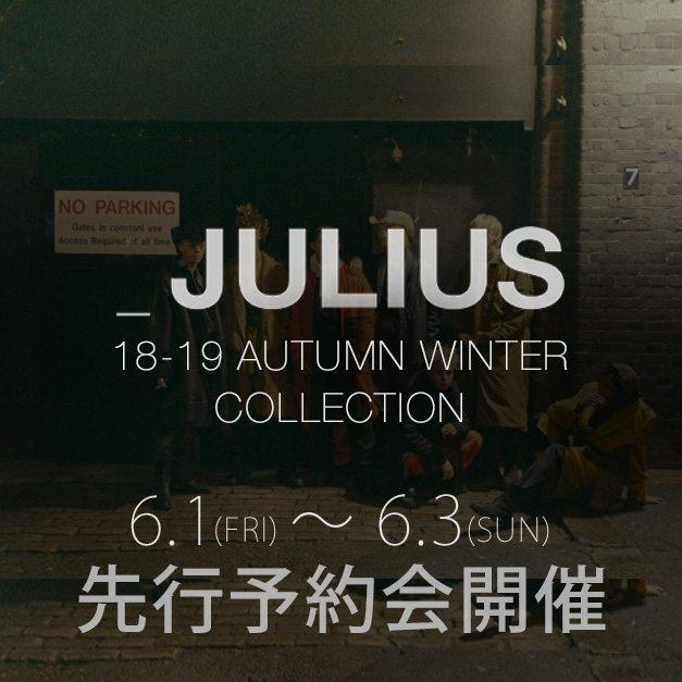 JULIUS(ユリウス) 18-19AW PreSpringコレクション先行予約会