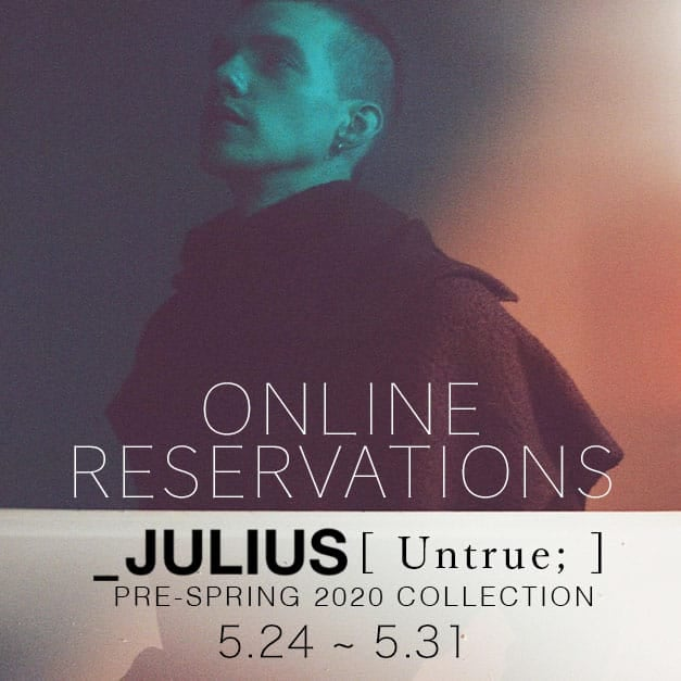 JULIUS 2020 PRE SPRING COLLECTION Online Reservations