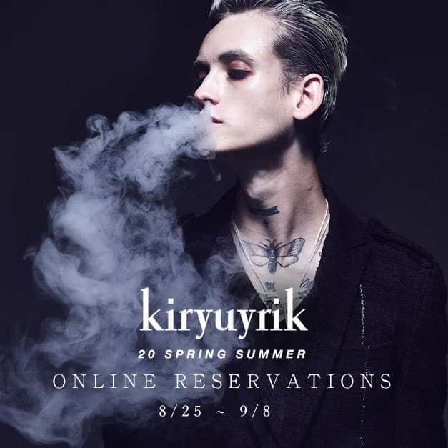 kiryuyrik 2020SS collection Online Reservations