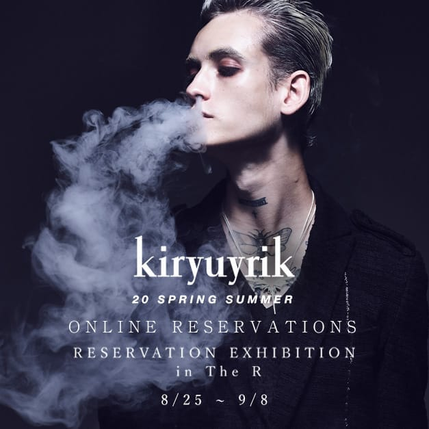 kiryuyrik 2020SS collection Online Reservations