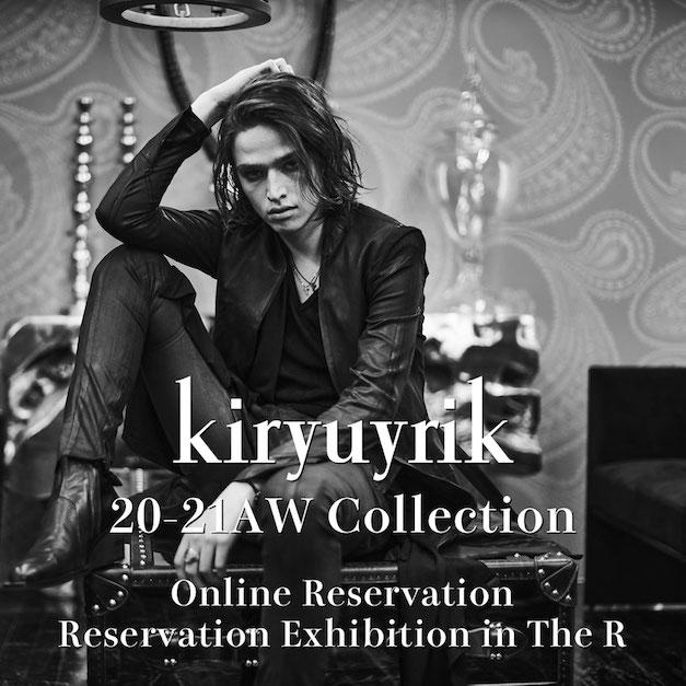 kiryuyrik 2020-21AW Online Reservations