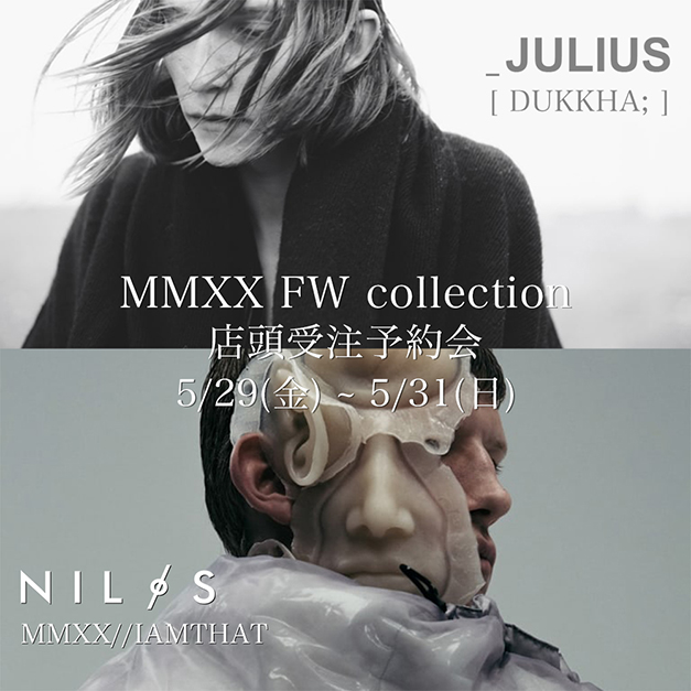 JULIUS & NILøS MMXX (20-21)FW collection 店頭受注会開催!!
