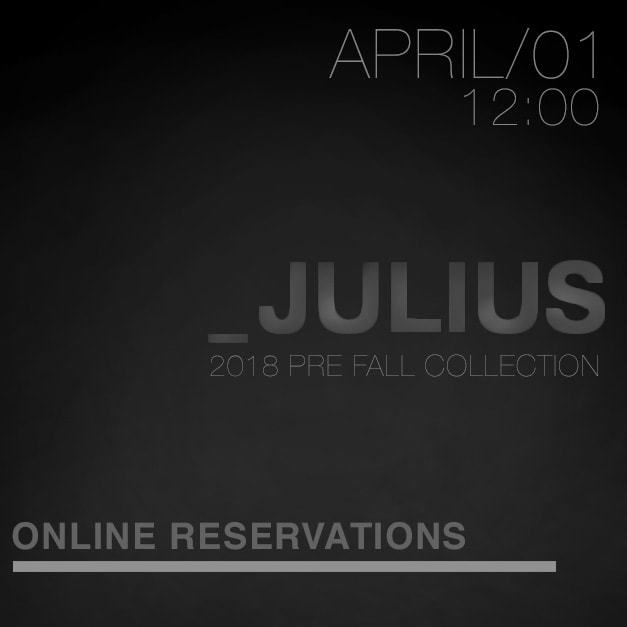 JULIUS 2018 Pre Fall Reservations