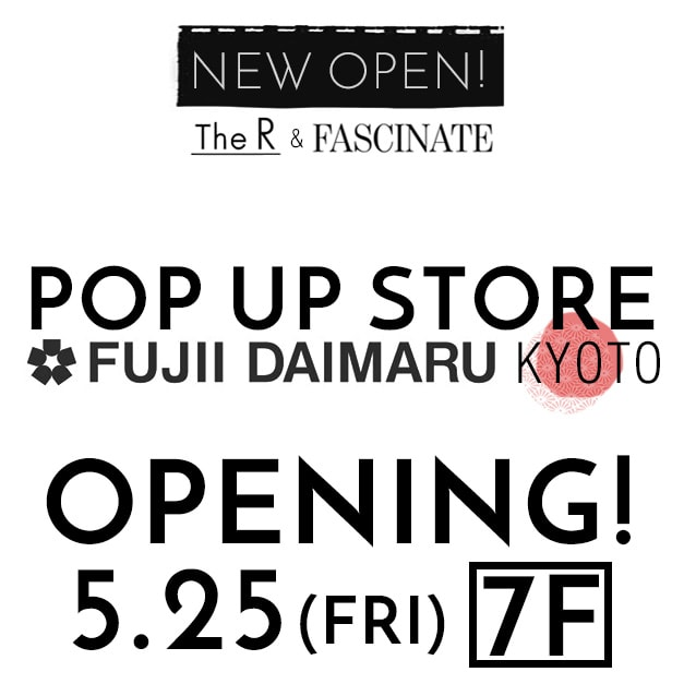 We will be opening a new Pop-up store at the Kyoto Fujii Daimaru!