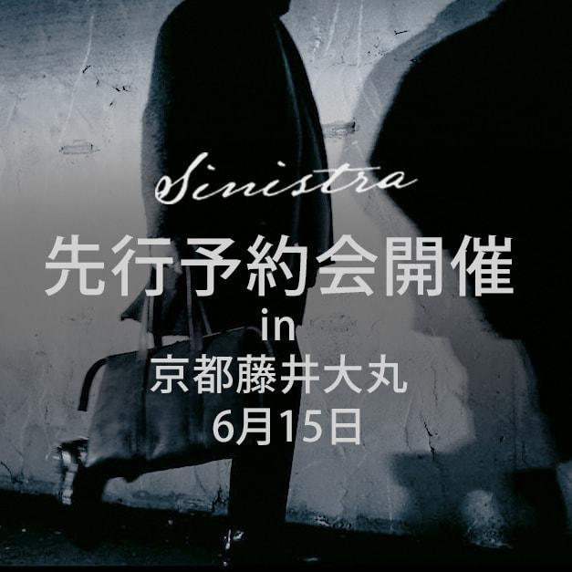 sinistra(シニストラ)2018-19AWコレクション先行予約会
