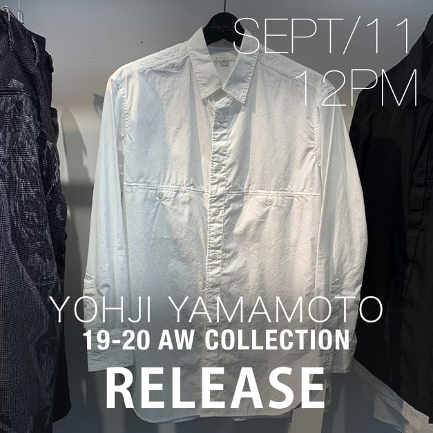 Yohji Yamamoto 19-20 AW Releasing on 11th Sept at 12 Noon !