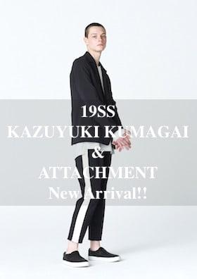 KAZUYUKI KUMAGAI & ATTACHMENT 19SS New Arrival !!!