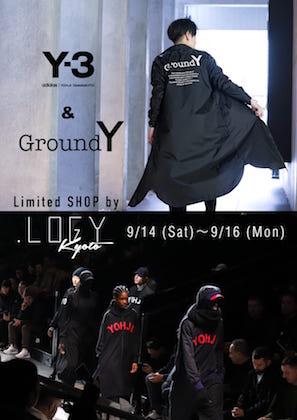 「Y-3」&「Ground Y」 Limited SHOP  by .LOGY Kyoto @FUJIIDAIMARU