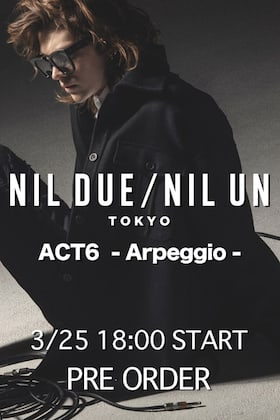 NIL DUE/NIL UN TOKYO ACT6 collection starts pre-order at 6pm on March 25th!